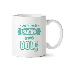 tassa ceràmica com més sucre més dolç