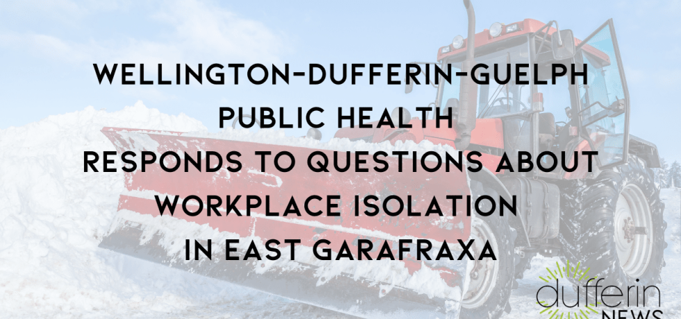 More on 'Workplace Isolating' in East Garafraxa Township