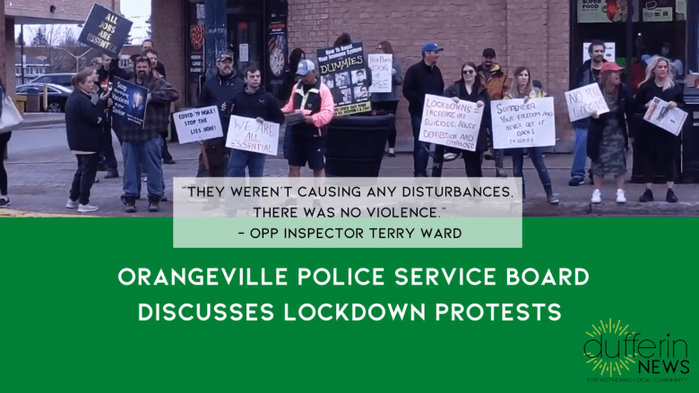 """ORANGEVILLE POLICE SERVICE BOARD DISCUSSES LOCKDOWN PROTESTS """"They weren't causing any disturbances, there was no violence."""" - OPP Inspector Terry Ward Image of people protesting lockdown in Orangeville"""