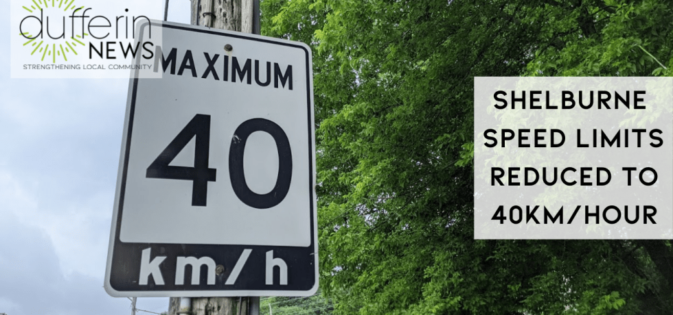 SHELBURNE SPEED LIMITS REDUCED TO 40Km/HOUR