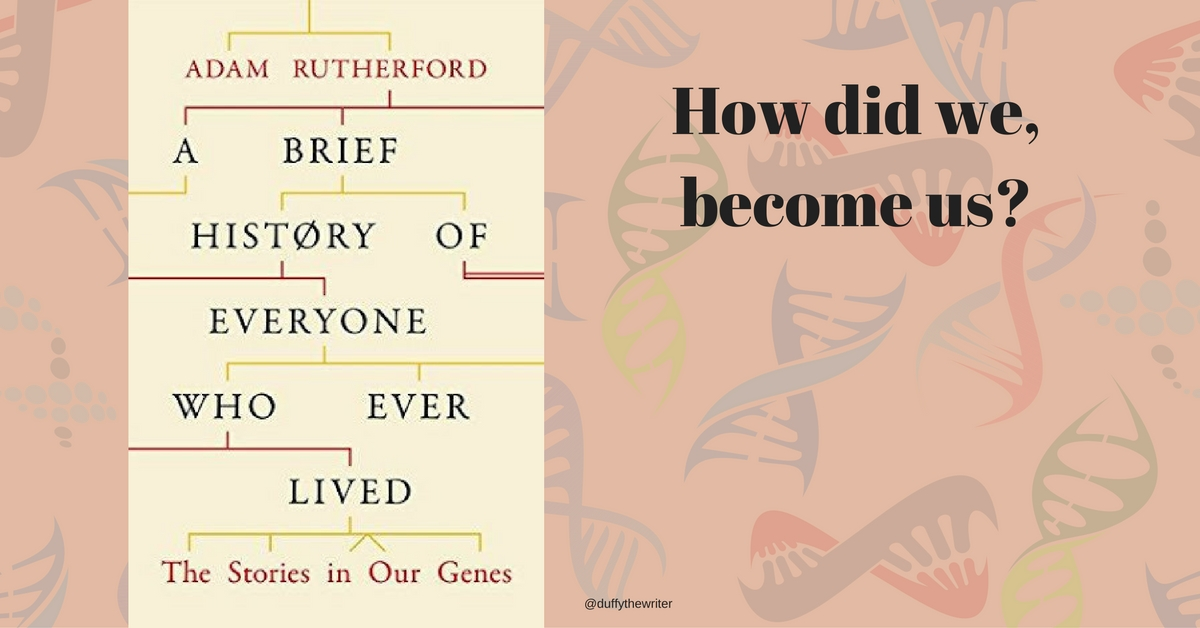 How did we end up here? A Brief History Of Everyone Who Ever Lived