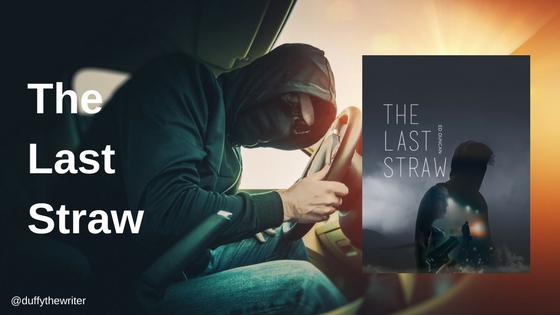 The Last Straw review @duffythewriter