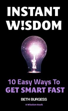 Instant wisdom 10 easy ways to get smart fast