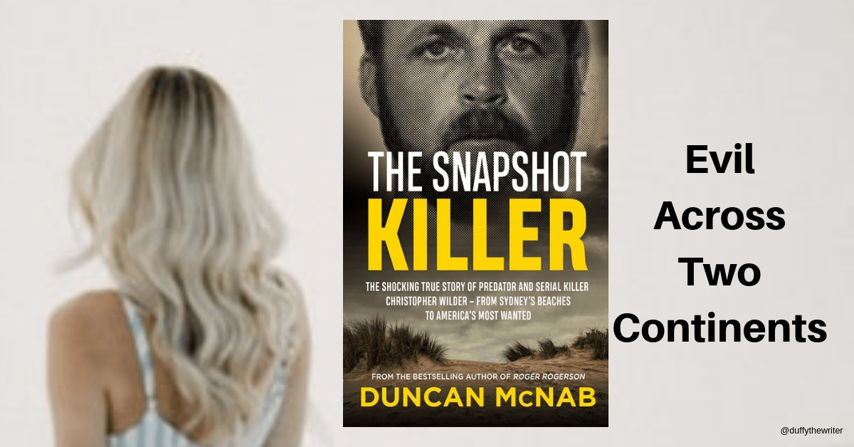 The Snapshot Killer by Duncan McNab. Did Christopher Wilder commit the Wanda Beach Murders?