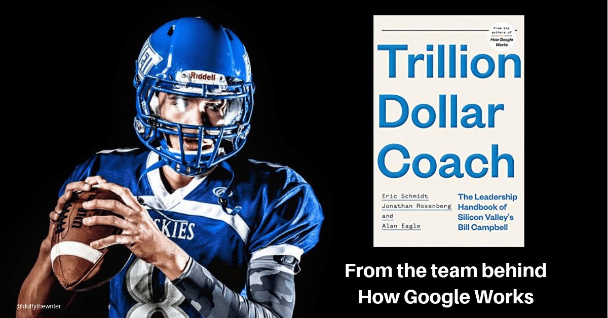 Trillion Dollar Coach. Leadership handbook of legendary coach and Silicon Valley executive Bill Campbell