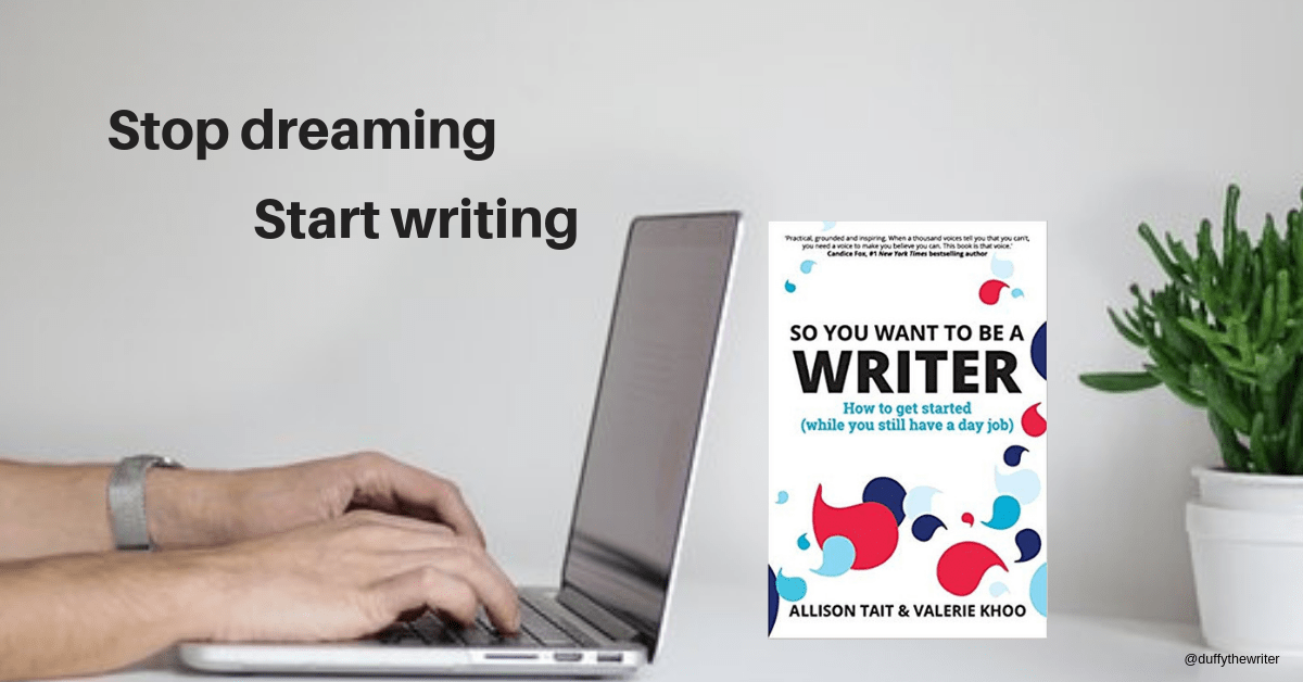 So you want to be a writer? Book Review. How to get started and still keep your day job