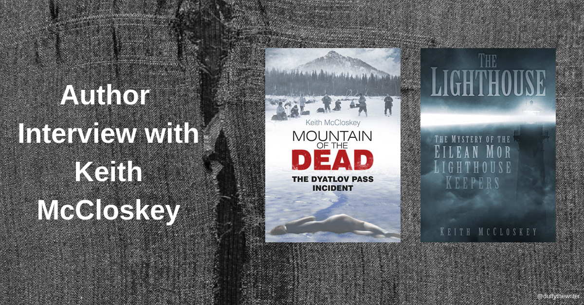 Author interview with Keith McCloskey. Exploring the mysteries of the lighthouse keepers of Eilean Mor and Dyatlov Pass.