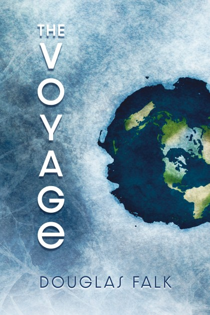 The Voyage by Douglas Falk. Flat Earth theory. Books. Book Review. Thriller books. Fantasy books.