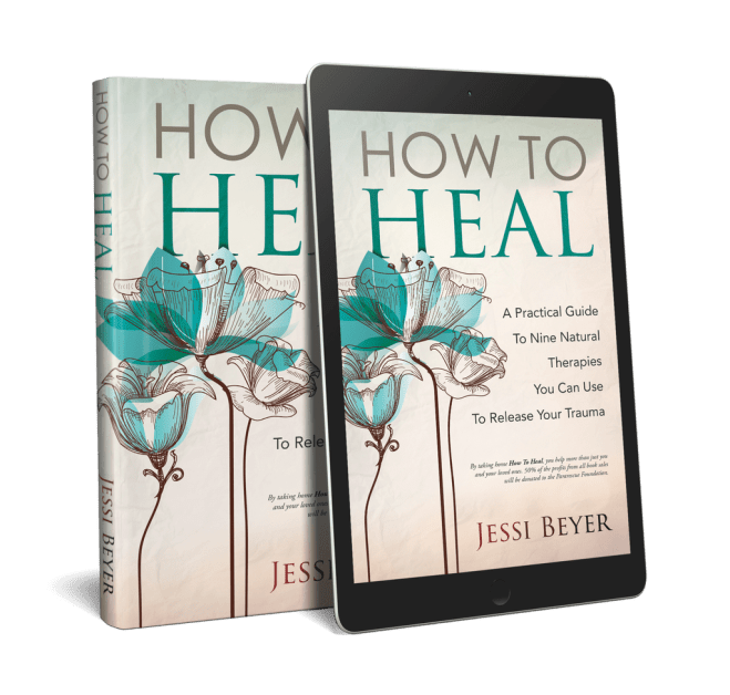 How to Heal by Jessica Beyer. Nine natural ways to heal trauma.
