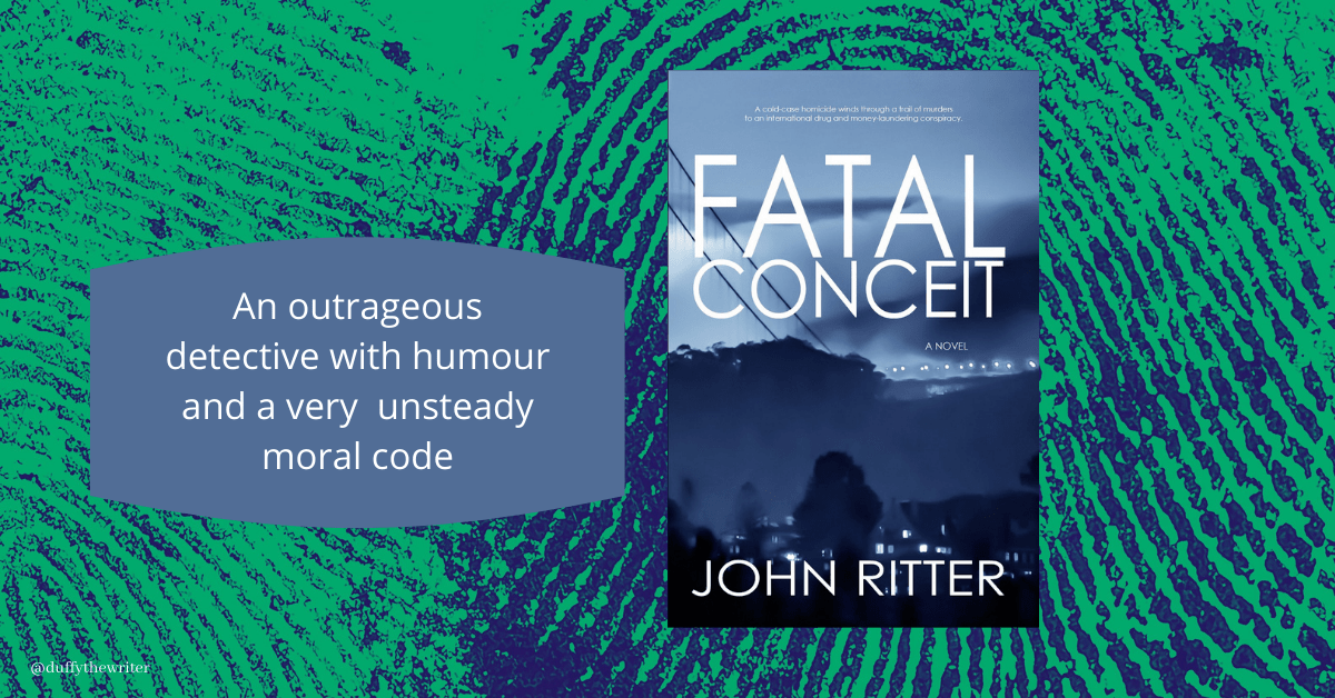 Fatal Conceit a new detective thriller from John Ritter. Book Blast by Duffythewriter