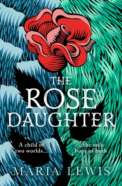 The Rose daughter by Maria Lewis