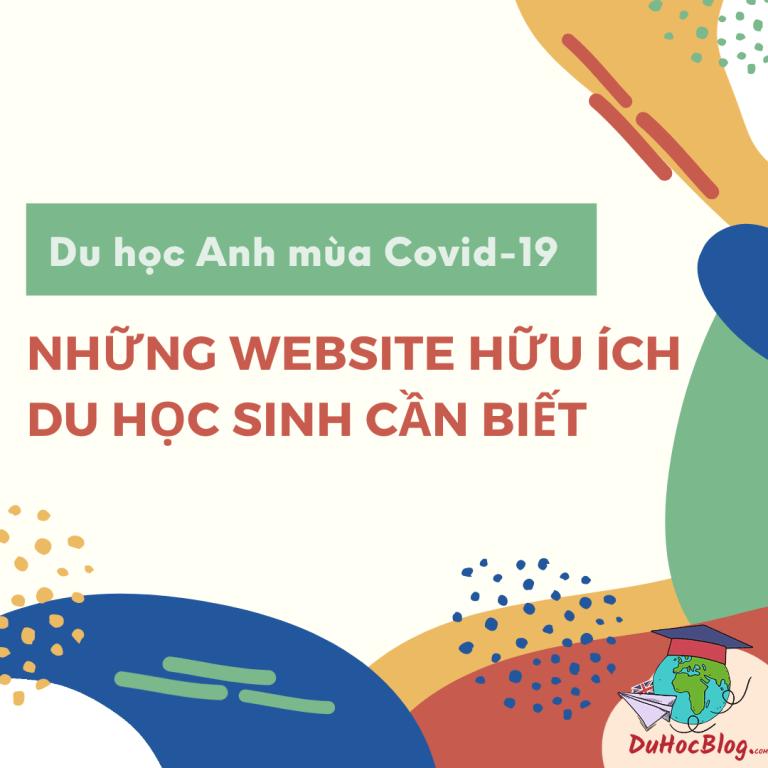 DU HỌC ANH MÙA COVID 19 – NHỮNG WEBSITE HỮU ÍCH DU HỌC SINH CẦN BIẾT