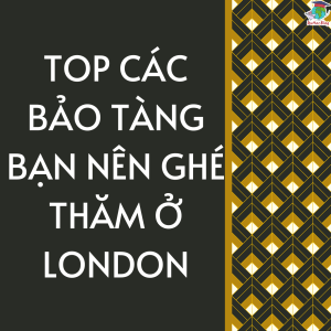 top bảo tàng london