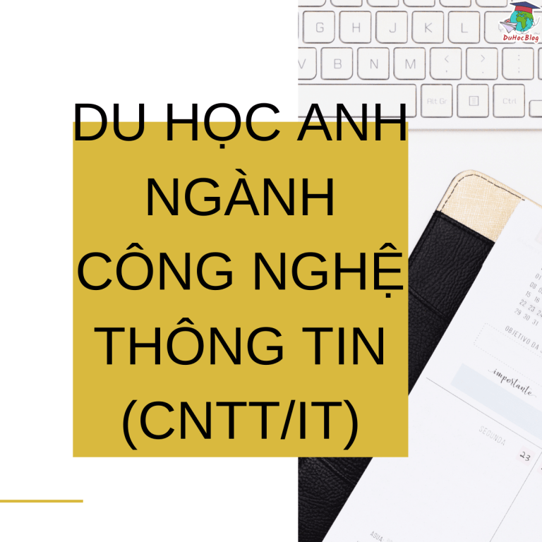 DU HỌC ANH NGÀNH CÔNG NGHỆ THÔNG TIN (CNTT/IT)