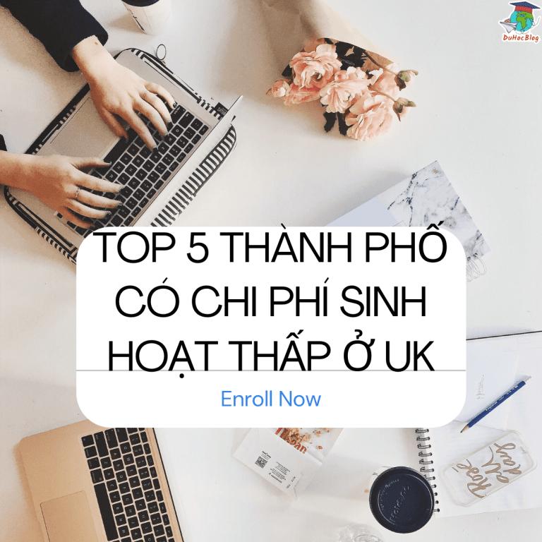 TOP 5 THÀNH PHỐ CÓ CHI PHÍ SINH HOẠT THẤP Ở UK