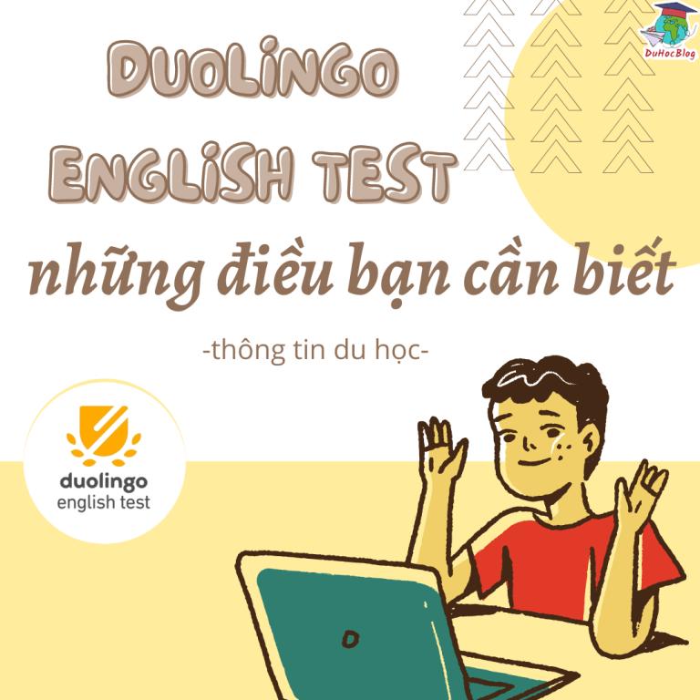 DUOLINGO ENGLISH TEST VÀ NHỮNG ĐIỀU BẠN CẦN BIẾT