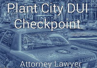 Plant City DUI Checkpoint Map, Plant City DUI Checkpoint, Plant City DUI, Plant City DUI Attorney, Plant City DUI Lawyer,