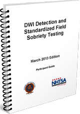 2013 DUI Detection & Field Sobriety Test Student Manual