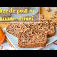 Chec de post cu banane și nuci (Banana Bread) - rețetă VIDEO