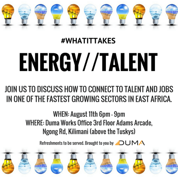 What It Takes Talent in the Energy Sector with Duma Works. Join our event to discover new ways of talent acquisition, staff development, and staff retention in one of the fastest growing sectors in East Africa.