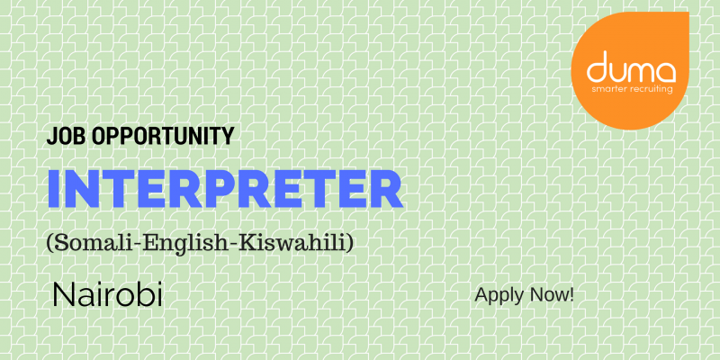 Somali-swahili-english interpreter job.