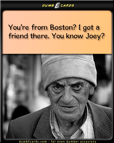 Joey From Boston DumbEcards Com For Even Dumber