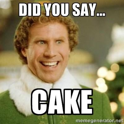 cake meme did you say cake