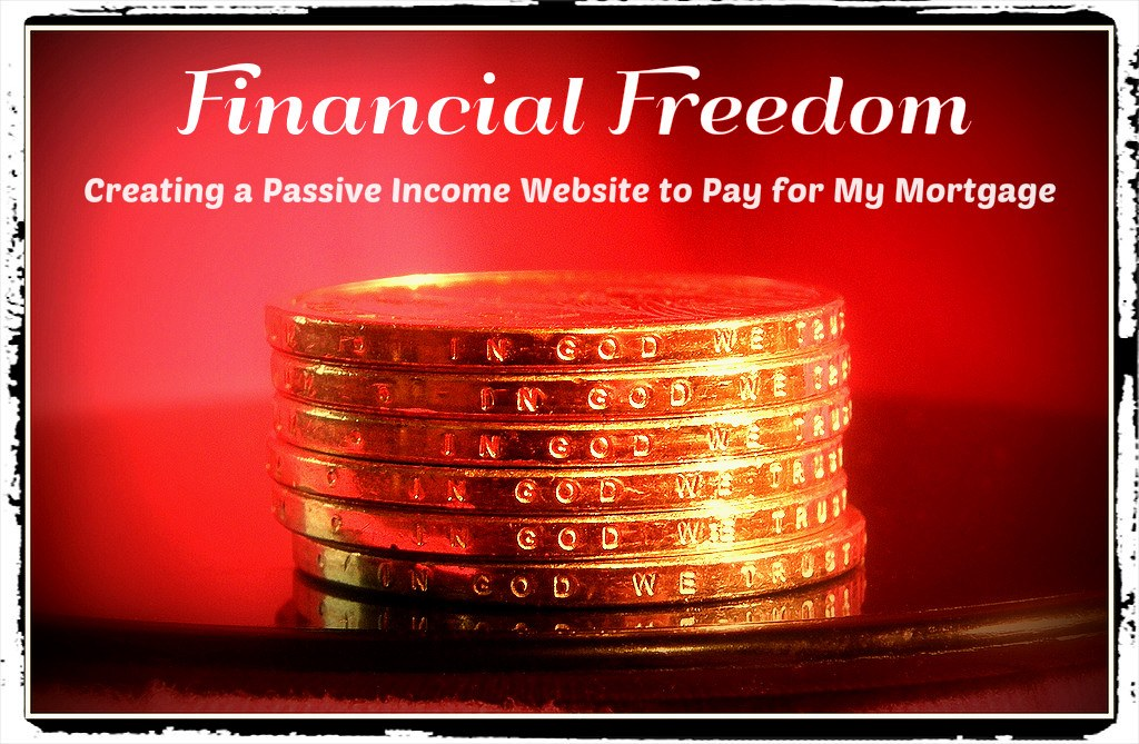 Financial Freedom- Passive Income Website -Pay Mortgage