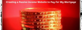 Financial Freedom: Creating a Passive Income Website to Pay for My Mortgage
