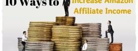 10 Ways to Increase Amazon Affiliate Income