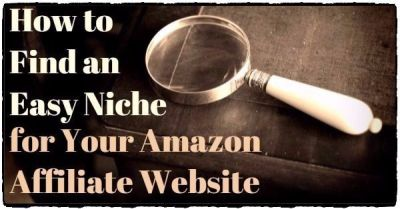 how to find an easy niche amazon affiliate website