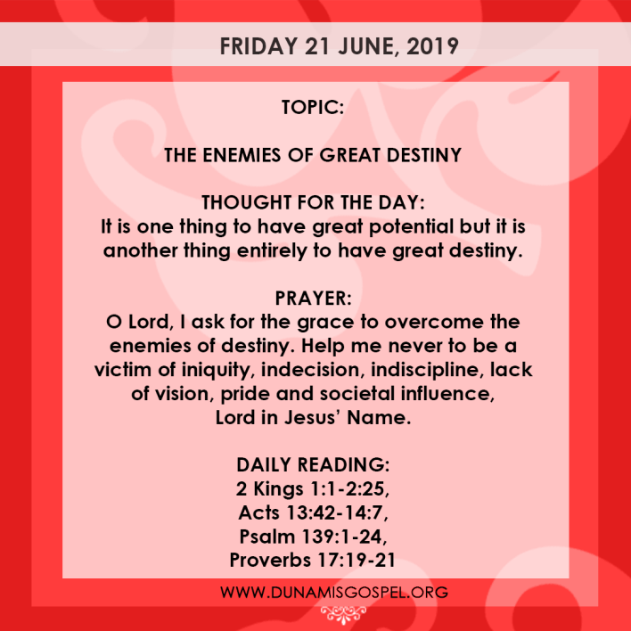Seeds of Destiny 21 June, Seeds of Destiny 21 June 2019 – The Enemies of Great Destiny