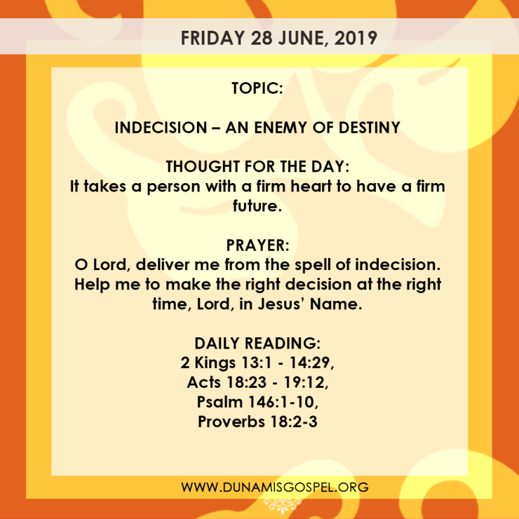 Seeds of Destiny 28 June 2019, Seeds of Destiny 28 June 2019 – Indecision: An Enemy of Destiny