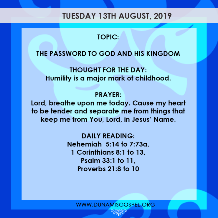 Seeds of Destiny 13 August 2019 - The Password To God And His Kingdom, written by Pastor Paul Enenche