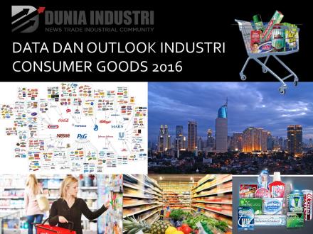 """<span itemprop=""""name"""">Data dan Outlook Industri Consumer Goods 2016</span>"""
