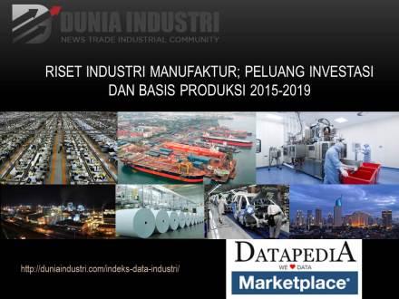 "<span itemprop=""name"">Riset Industri Manufaktur, Peluang Investasi dan Basis Produksi 2015-2019</span>"