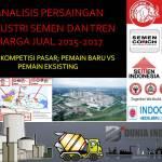 Analisis Persaingan Industri Semen dan Tren Harga Jual 2017-2018