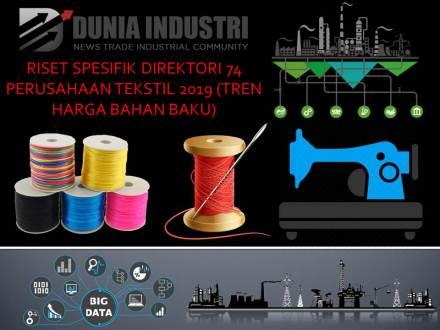 """<span itemprop=""""name"""">Riset Spesifik Direktori 74 Perusahaan Tekstil 2019 (Tren Harga Bahan Baku)</span>"""