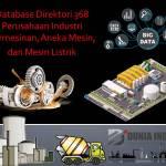 Database Direktori 368 Perusahaan Industri Permesinan, Aneka Mesin, dan Mesin Listrik