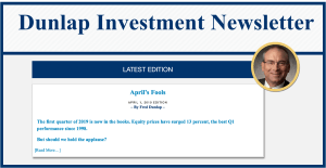 2019 investment strategy Archives | Dunlap Investment Newsletter