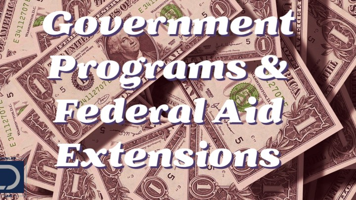 Government Programs & Federal Aid Extensions