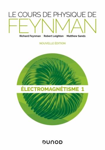 Le Cours De Physique De Feynman : cours, physique, feynman, Cours, Physique, Feynman, Electromagnétisme, Livre, Sciences, L'univers, Richard, Dunod