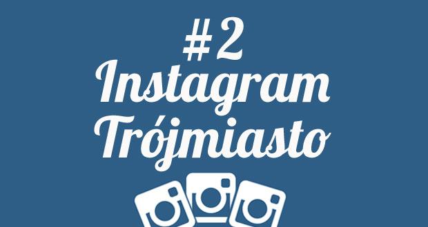 9bb47245d0 Kogo obserwować na Instagramie w Trójmieście – część 2
