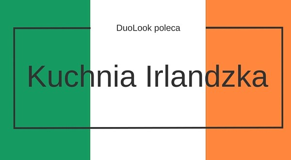 Co zjeść w Irlandii