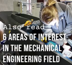 6 Areas of Interest in the Mechanical Engineering Field