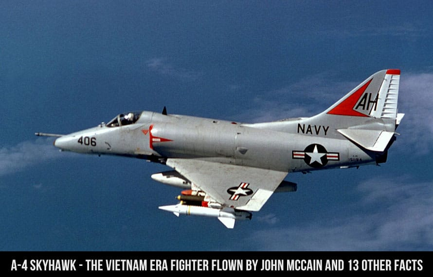 A-4 Skyhawk - The Vietnam Era Fighter Flown by John McCain and 13 Other Facts