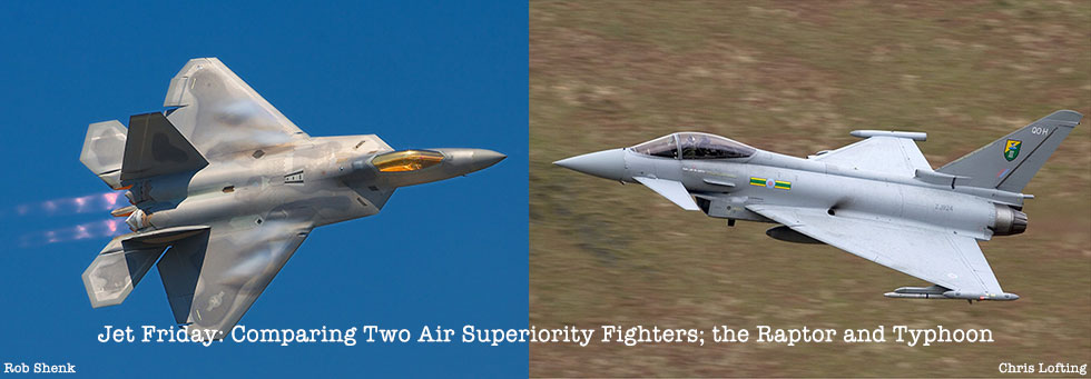 jet friday comparing two air superiority fighters the raptor and typhoon