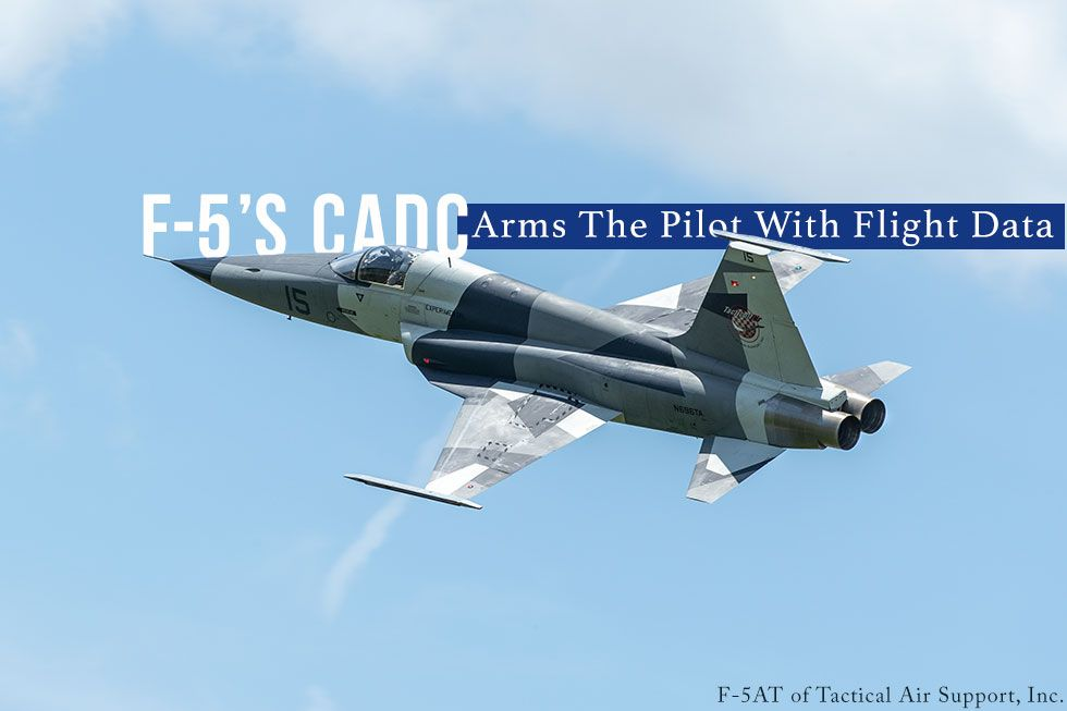 The F-5's CADC Arms The Pilot With Flight Data