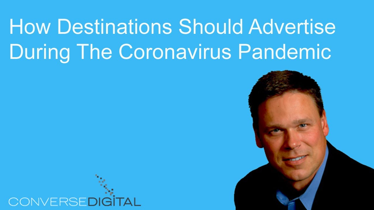 How Should DMOs Market Advertise During The Coronavirus Pandemic - How Should DMOs Market & Advertise During The Coronavirus Pandemic