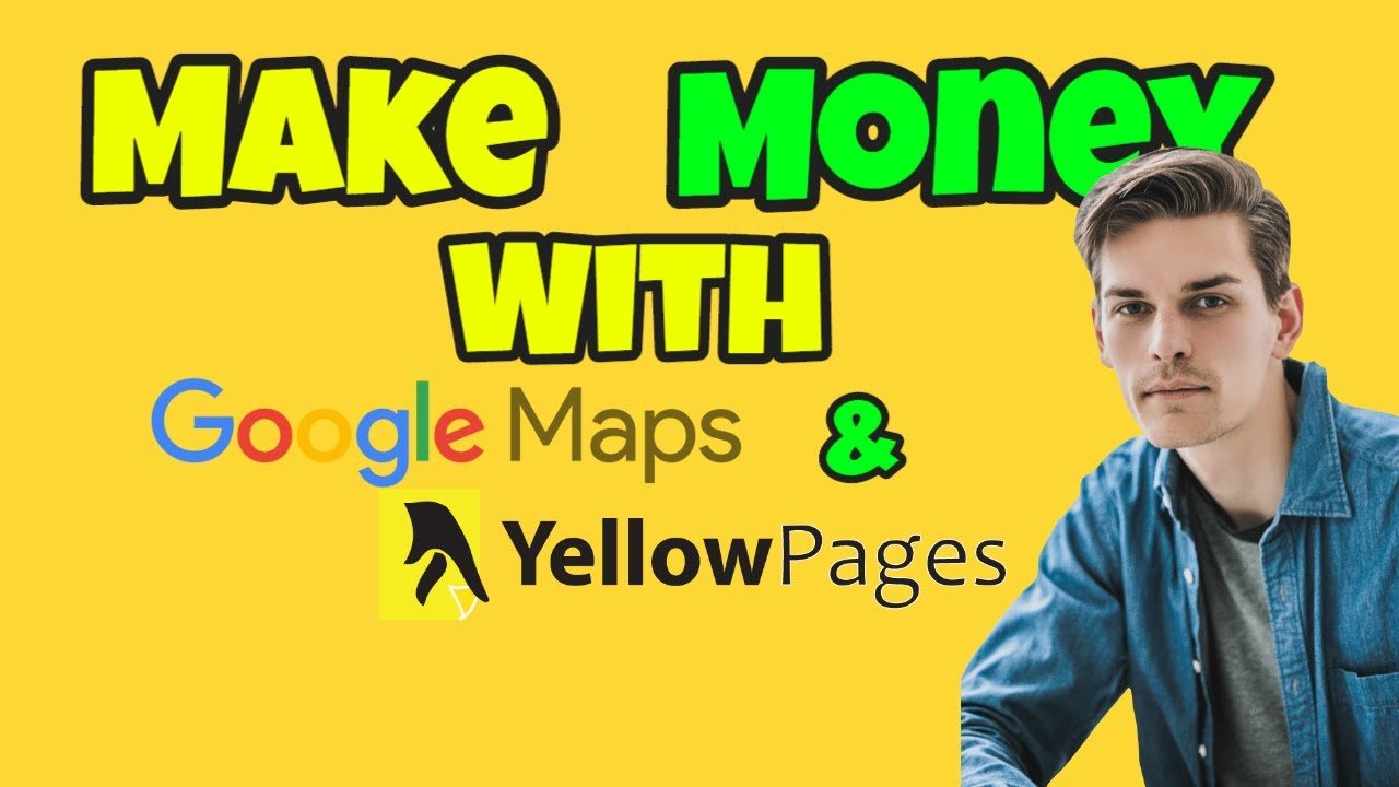 How-To-Make-Money-Using-GOOGLE-MAPS-and-THE-YELLOW-PAGES-Make-Money-Online-Today